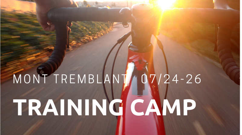 Mont Tremblant Training Camp 07.24-07.26